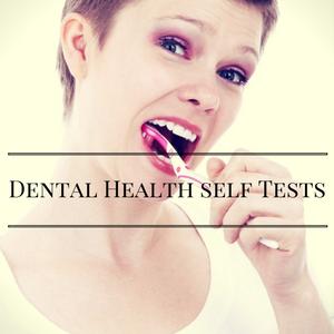 10 Simple Dental Health Self Tests