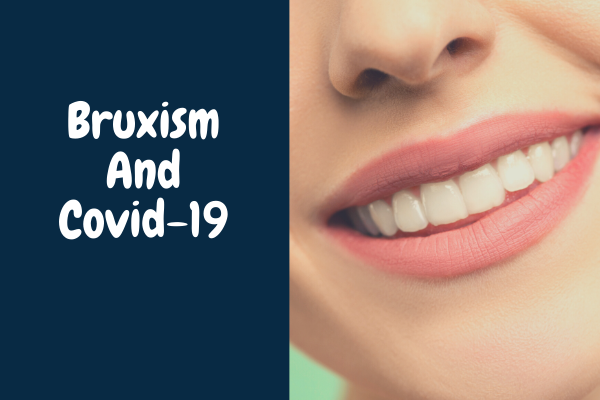 Bruxism And COVID-19